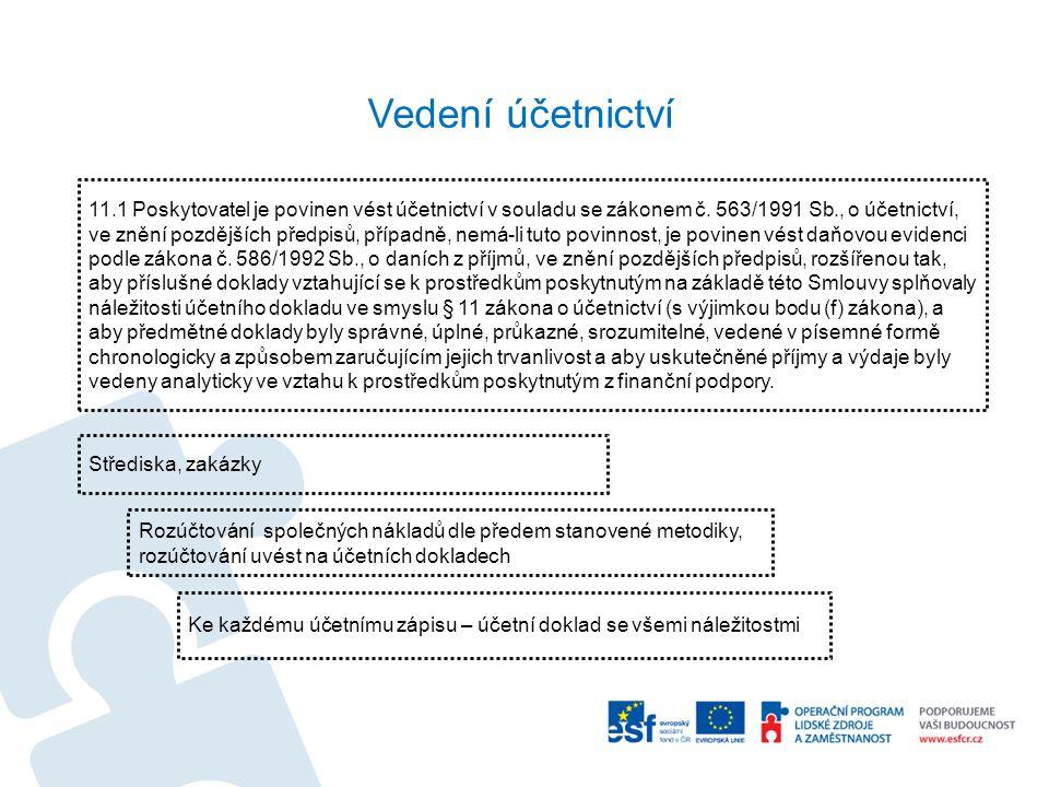 Vedení účetnictví 11.1 Poskytovatel je povinen vést účetnictví v souladu se zákonem č. 563/1991 Sb., o účetnictví, ve znění pozdějších předpisů, přípa