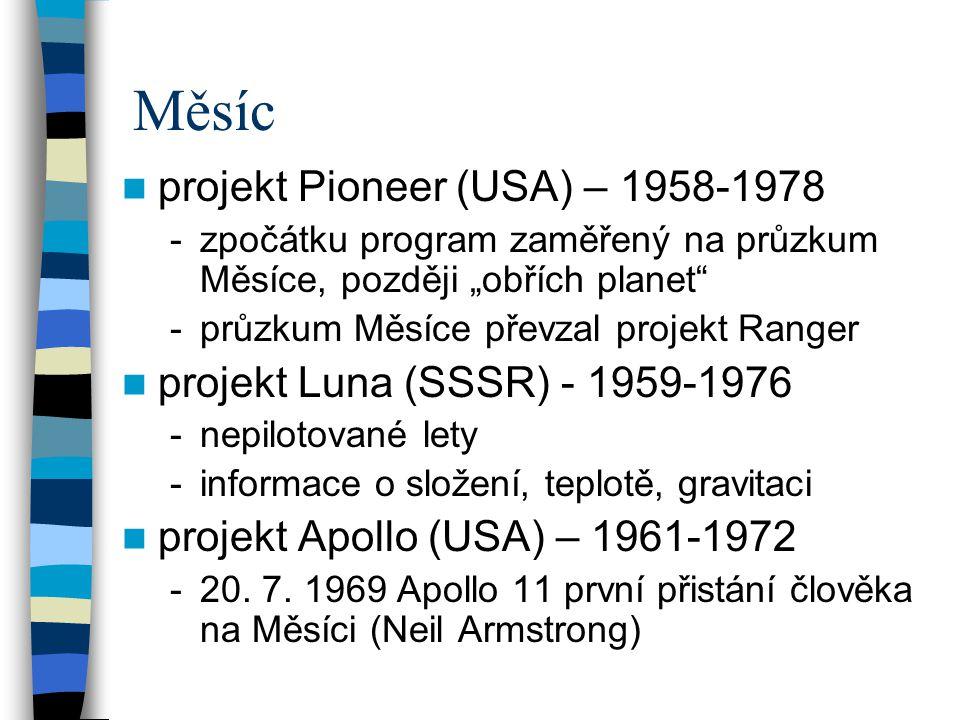 """Měsíc projekt Pioneer (USA) – 1958-1978 -zpočátku program zaměřený na průzkum Měsíce, později """"obřích planet"""" -průzkum Měsíce převzal projekt Ranger p"""