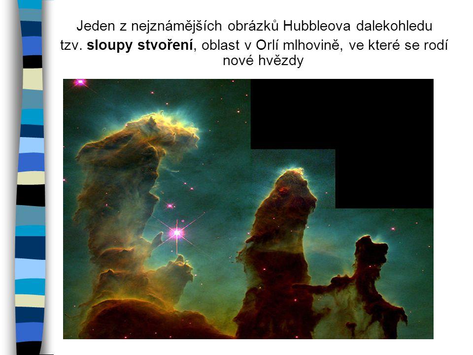 Jeden z nejznámějších obrázků Hubbleova dalekohledu tzv. sloupy stvoření, oblast v Orlí mlhovině, ve které se rodí nové hvězdy