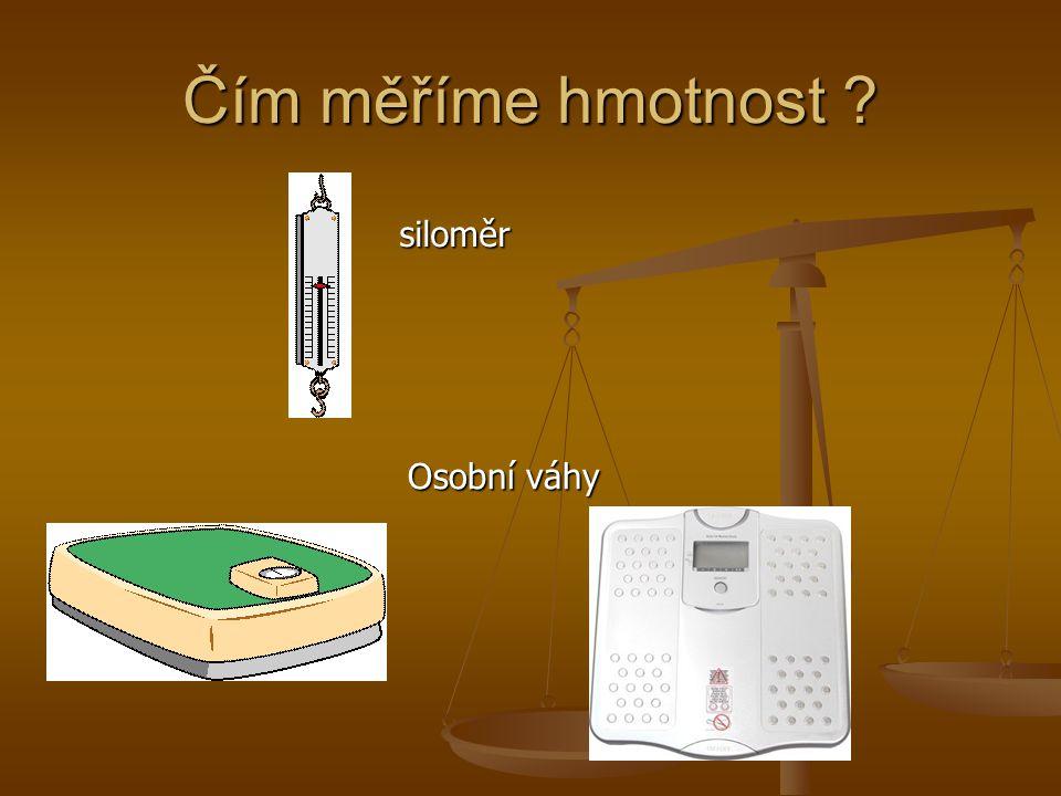 Čím měříme hmotnost ? Osobní váhy siloměr