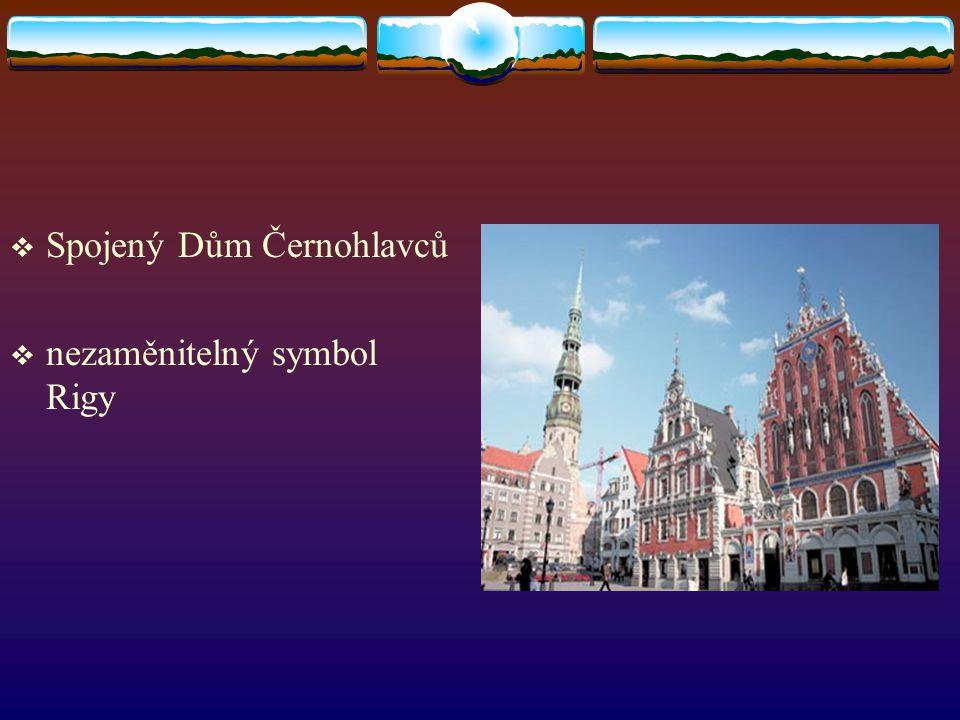  Spojený Dům Černohlavců  nezaměnitelný symbol Rigy