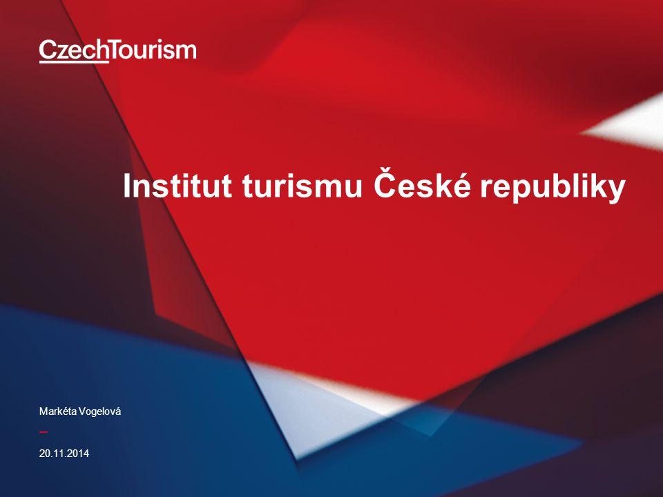 _ Institut turismu České republiky 20.11.2014 Markéta Vogelová