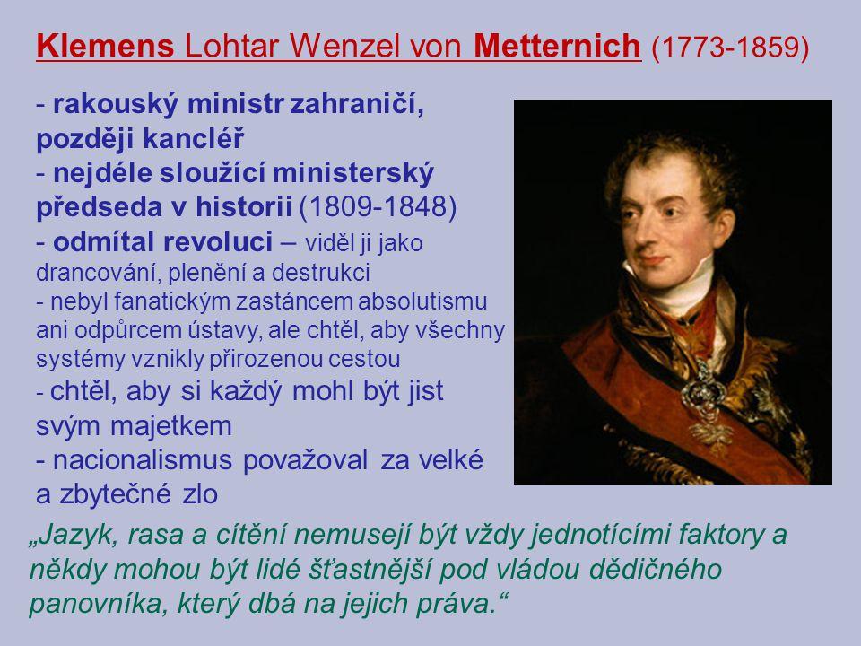 Klemens Lohtar Wenzel von Metternich (1773-1859) - rakouský ministr zahraničí, později kancléř - nejdéle sloužící ministerský předseda v historii (180