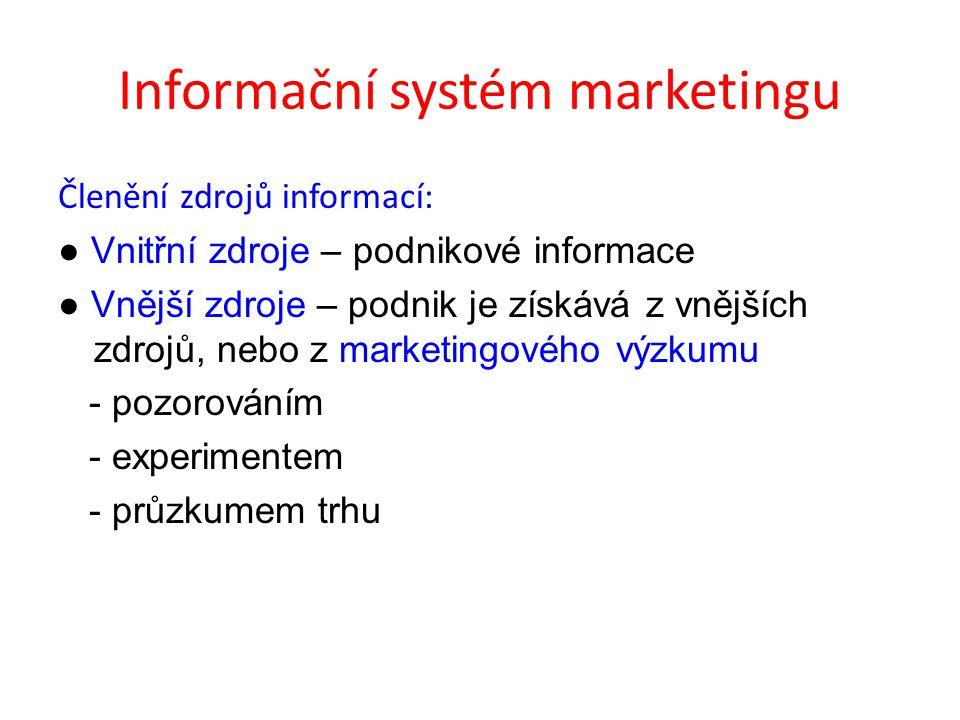 Informační systém marketingu Členění zdrojů informací: ● Vnitřní zdroje – podnikové informace ● Vnější zdroje – podnik je získává z vnějších zdrojů, n