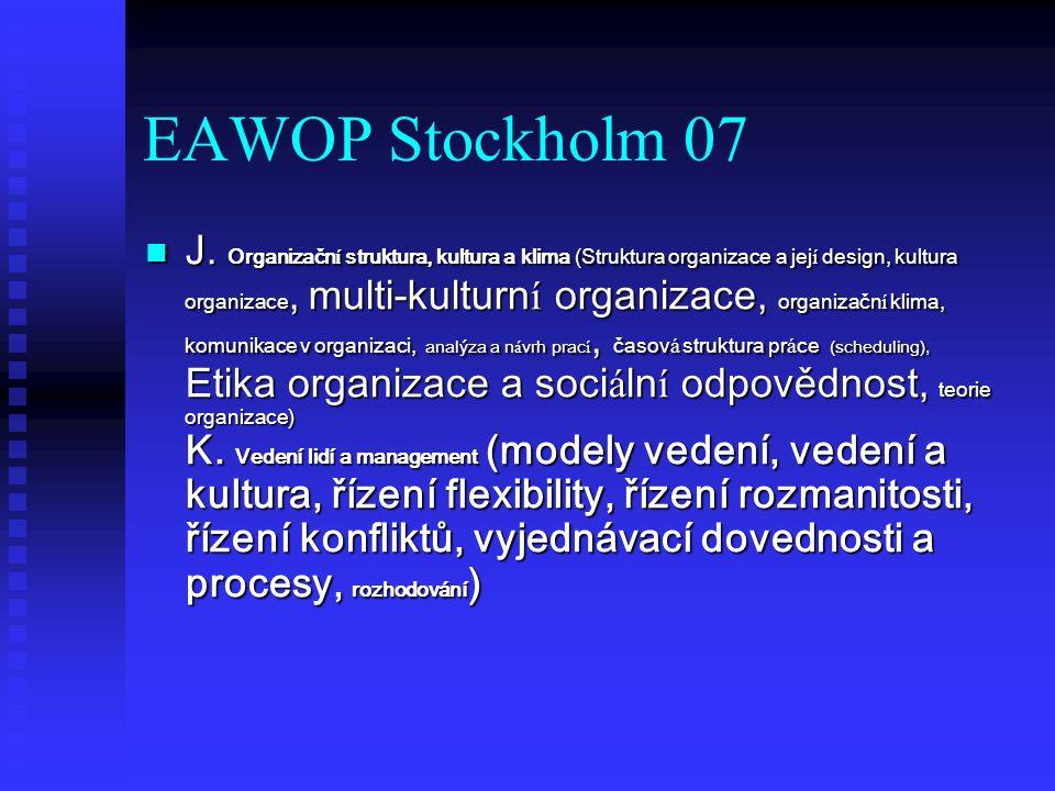 EAWOP Stockholm 07 J. Organizačn í struktura, kultura a klima (Struktura organizace a jej í design, kultura organizace, multi-kulturn í organizace, or
