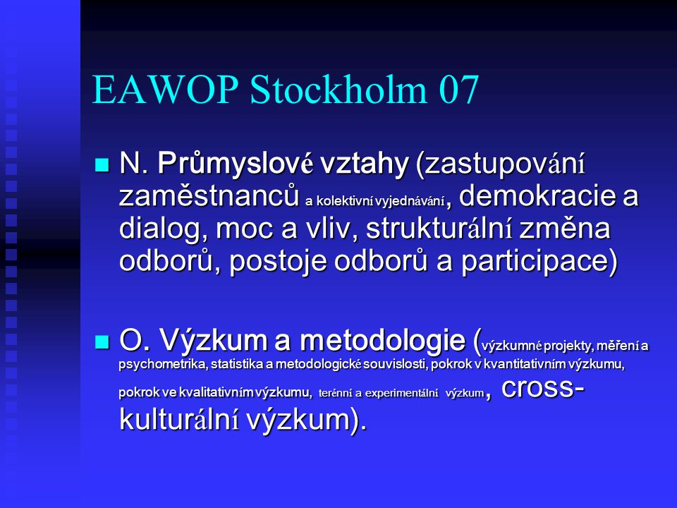 EAWOP Stockholm 07 N. Průmyslov é vztahy (zastupov á n í zaměstnanců a kolektivn í vyjedn á v á n í, demokracie a dialog, moc a vliv, struktur á ln í