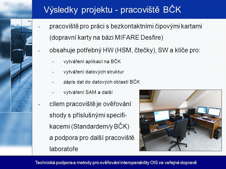 Výsledky projektu - pracoviště BČK - pracoviště pro práci s bezkontaktními čipovými kartami (dopravní karty na bázi MIFARE Desfire) - obsahuje potřebn