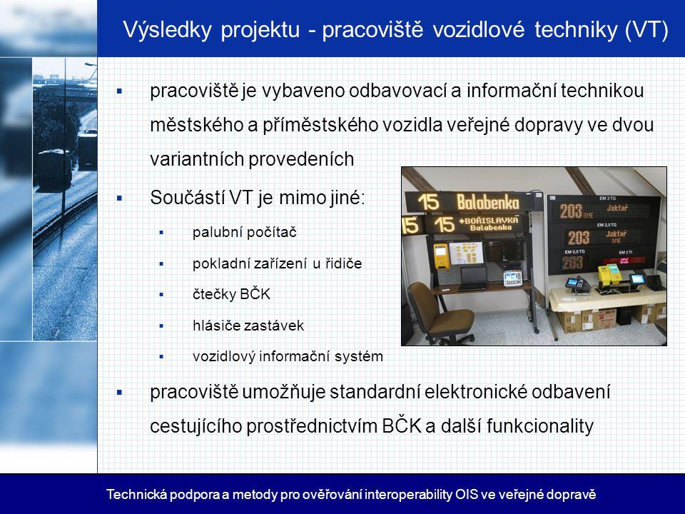 Výsledky projektu - pracoviště vozidlové techniky (VT)  pracoviště je vybaveno odbavovací a informační technikou městského a příměstského vozidla veř