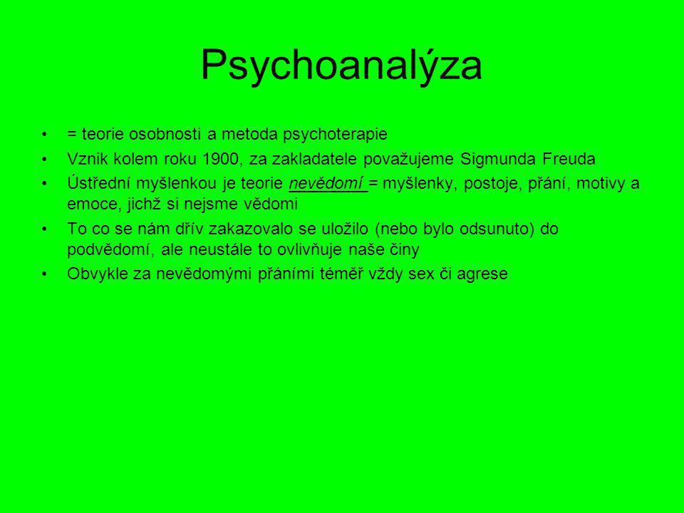Psychoanalýza = teorie osobnosti a metoda psychoterapie Vznik kolem roku 1900, za zakladatele považujeme Sigmunda Freuda Ústřední myšlenkou je teorie