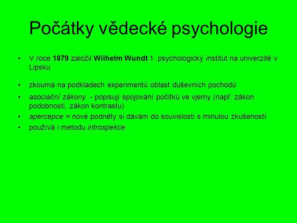 Strukturalismus a funkcionalismus Strukturalismus: –E.B.Titchener –Všechno rozložit na co nejmenší části –Zavedení pojmů vjem, počitek –= rozkládání (analýza) duševních struktur Funkcionalismus: –W.James –Pozornost psychologa by se neměla upínat k analýze, ale k proměnlivé osobní podstatě –= studium operací mysli sloužících adaptaci organismu na okolní prostředí a fungování v něm