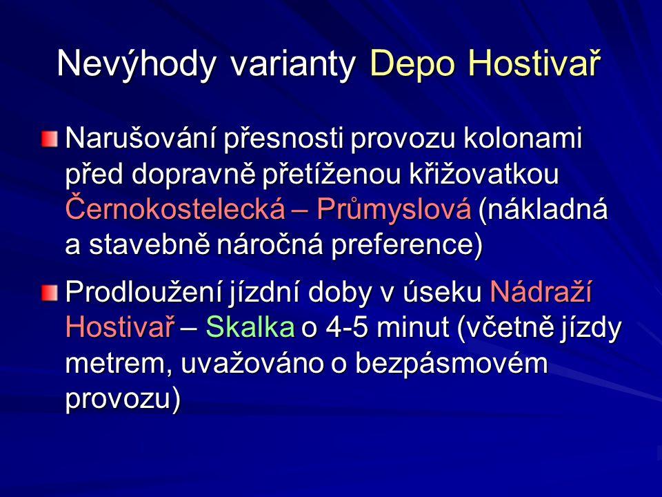 Nevýhody varianty Depo Hostivař Narušování přesnosti provozu kolonami před dopravně přetíženou křižovatkou Černokostelecká – Průmyslová (nákladná a st