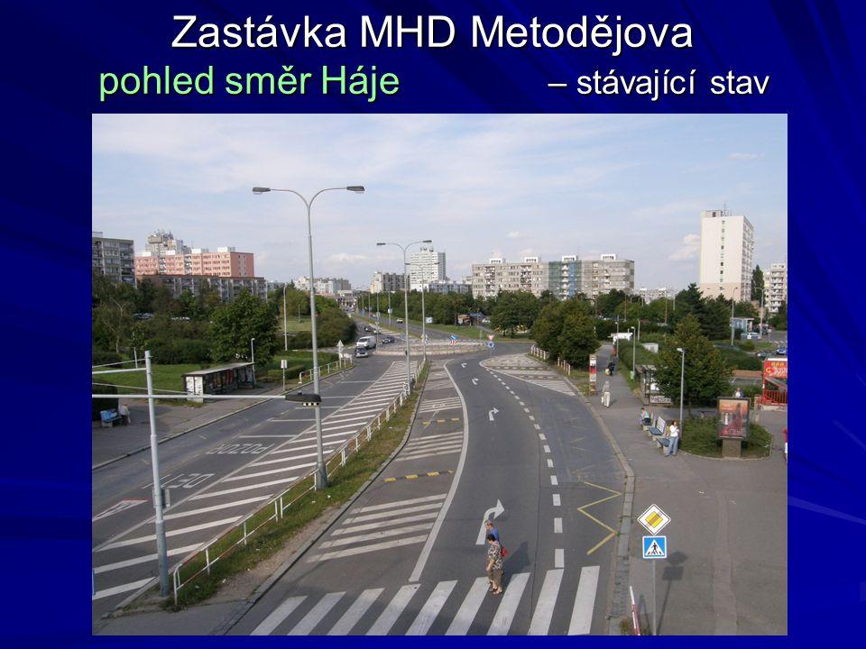 Zastávka MHD Metodějova pohled směr Háje – stávající stav