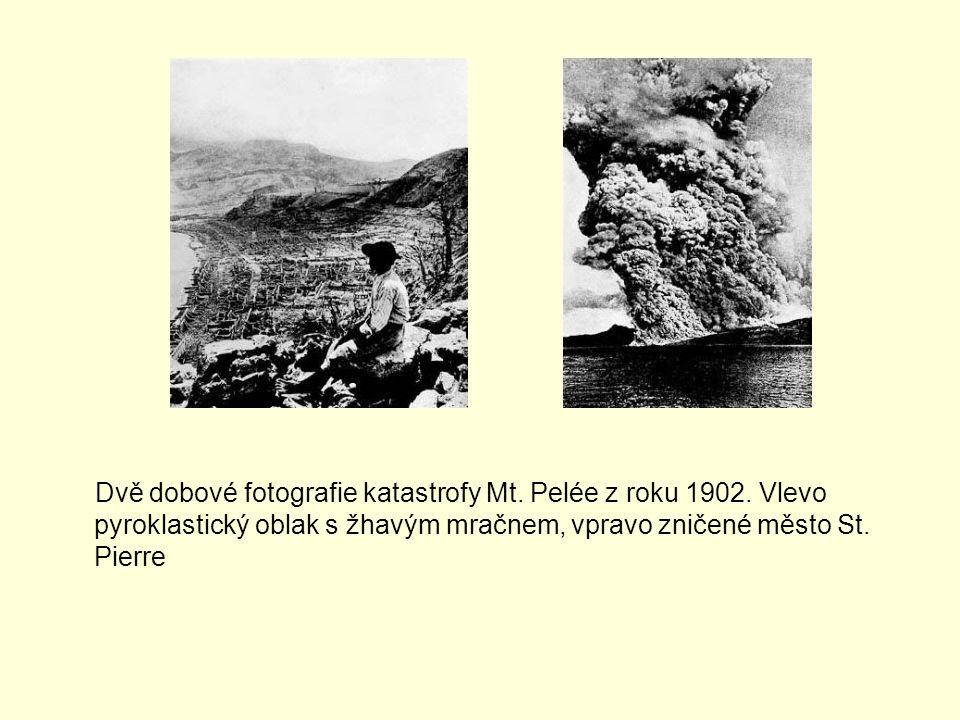 Dvě dobové fotografie katastrofy Mt. Pelée z roku 1902. Vlevo pyroklastický oblak s žhavým mračnem, vpravo zničené město St. Pierre