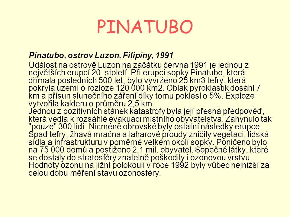 PINATUBO Pinatubo, ostrov Luzon, Filipíny, 1991 Událost na ostrově Luzon na začátku června 1991 je jednou z největších erupcí 20. století. Při erupci