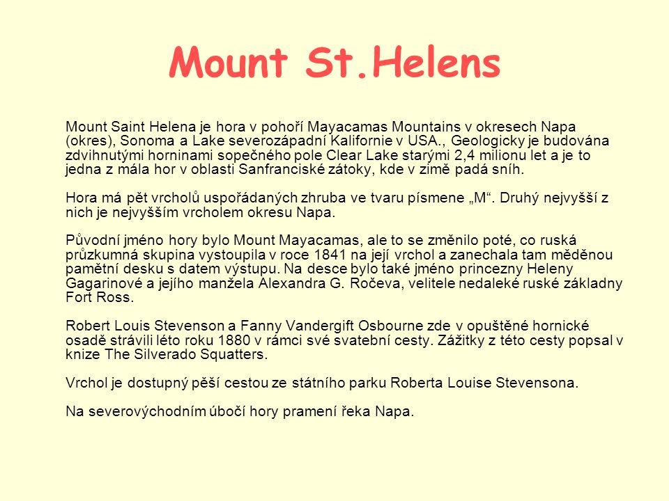 Mount St.Helens Mount Saint Helena je hora v pohoří Mayacamas Mountains v okresech Napa (okres), Sonoma a Lake severozápadní Kalifornie v USA., Geolog