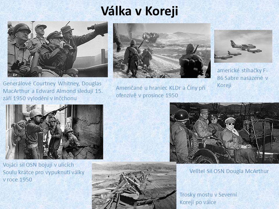 Válka v Koreji Generálové Courtney Whitney, Douglas MacArthur a Edward Almond sledují 15. září 1950 vylodění v Inčchonu Američané u hraniec KLDr a Čín