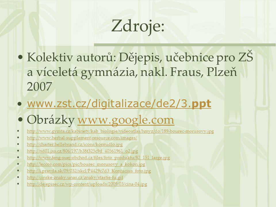 Zdroje: Kolektiv autorů: Dějepis, učebnice pro ZŠ a víceletá gymnázia, nakl. Fraus, Plzeň 2007 www.zst.cz/digitalizace/de2/3.pptwww.zst.cz/digitalizac
