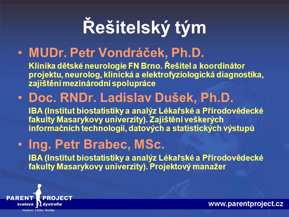 Řešitelský tým MUDr. Petr Vondráček, Ph.D. Klinika dětské neurologie FN Brno. Řešitel a koordinátor projektu, neurolog, klinická a elektrofyziologická
