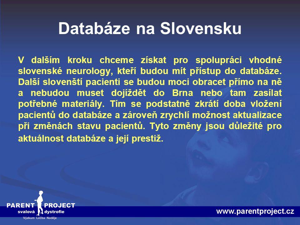 Databáze na Slovensku V dalším kroku chceme získat pro spolupráci vhodné slovenské neurology, kteří budou mít přístup do databáze. Další slovenští pac