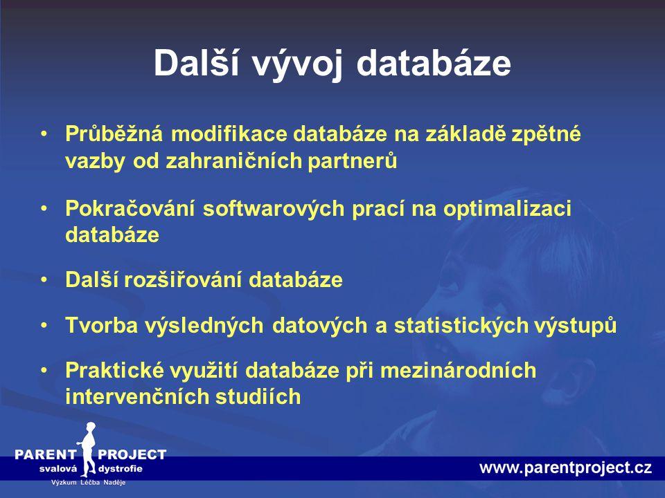 Další vývoj databáze Průběžná modifikace databáze na základě zpětné vazby od zahraničních partnerů Pokračování softwarových prací na optimalizaci data