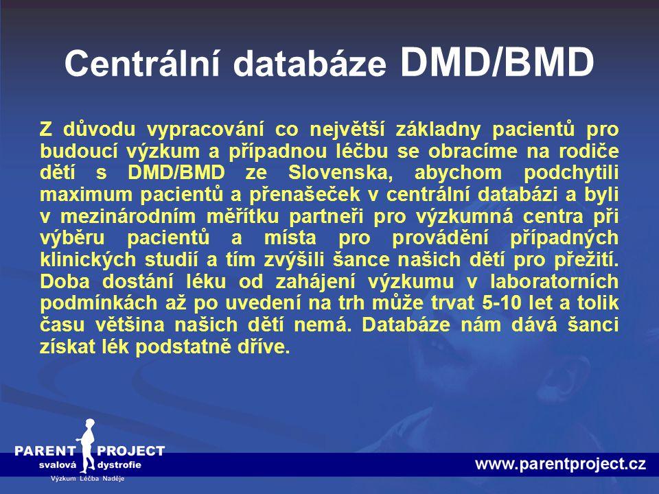Centrální databáze DMD/BMD Z důvodu vypracování co největší základny pacientů pro budoucí výzkum a případnou léčbu se obracíme na rodiče dětí s DMD/BM