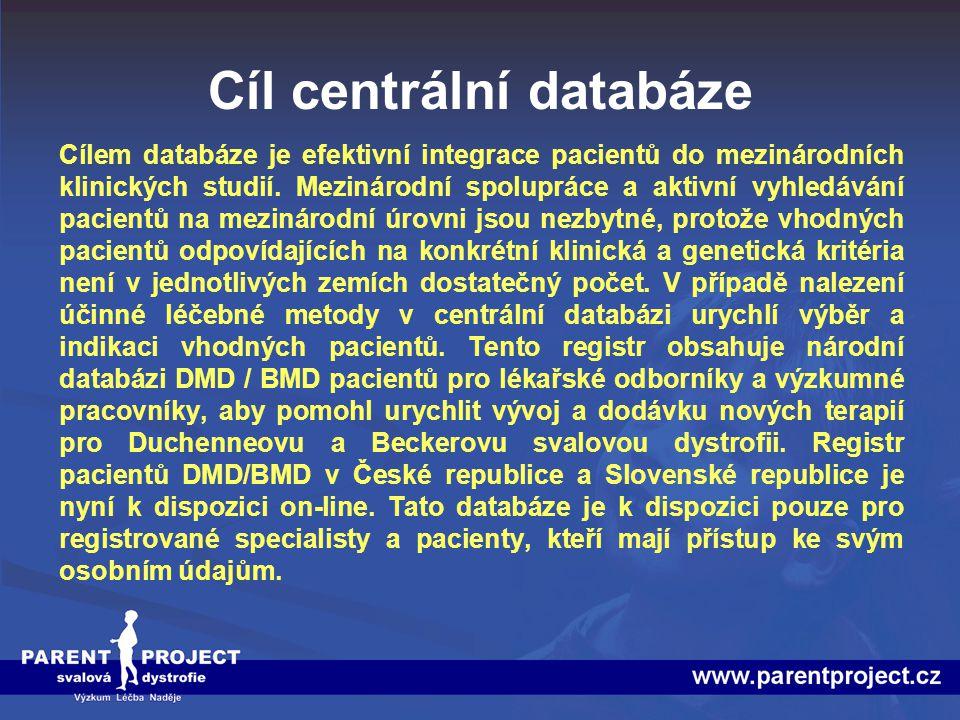 Cíl centrální databáze Cílem databáze je efektivní integrace pacientů do mezinárodních klinických studií. Mezinárodní spolupráce a aktivní vyhledávání
