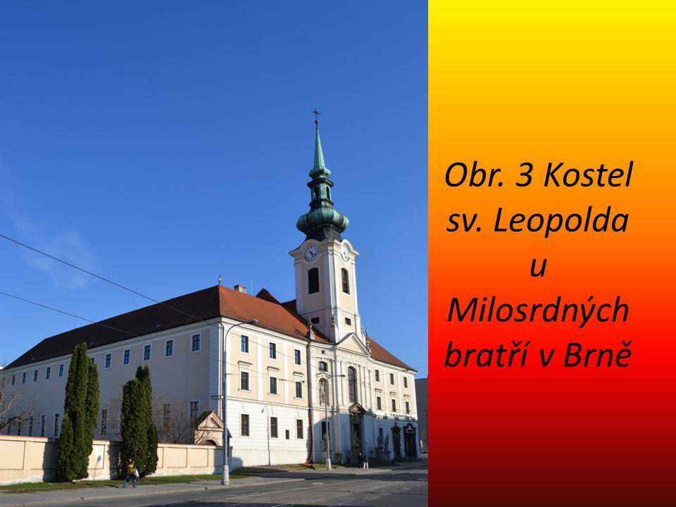 Obr. 3 Kostel sv. Leopolda u Milosrdných bratří v Brně