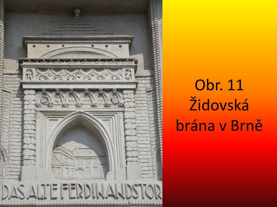 Obr. 11 Židovská brána v Brně