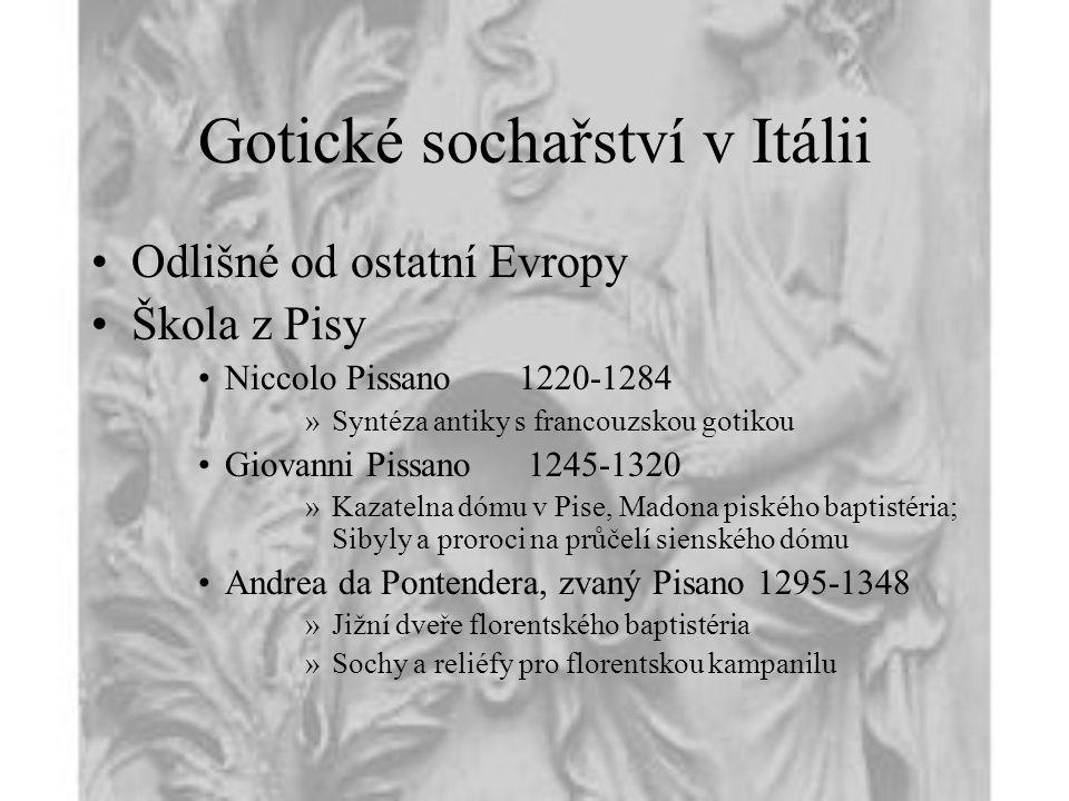 Gotické sochařství v Itálii Odlišné od ostatní Evropy Škola z Pisy Niccolo Pissano1220-1284 »Syntéza antiky s francouzskou gotikou Giovanni Pissano 12