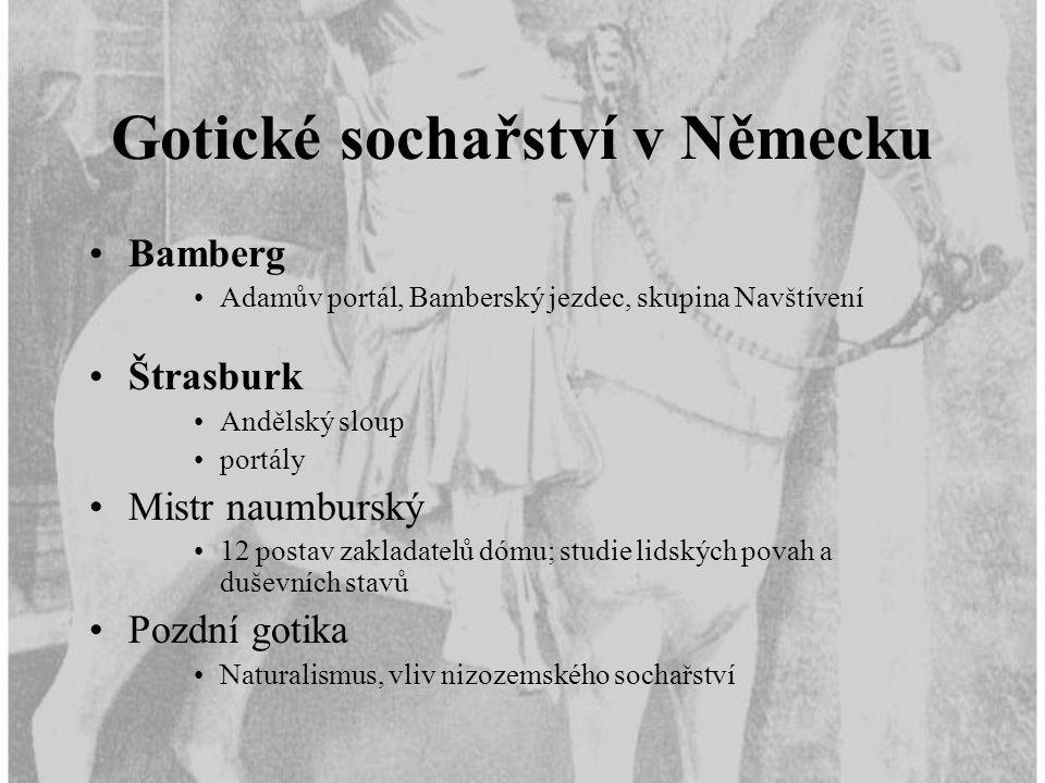 Gotické sochařství v Německu Bamberg Adamův portál, Bamberský jezdec, skupina Navštívení Štrasburk Andělský sloup portály Mistr naumburský 12 postav z
