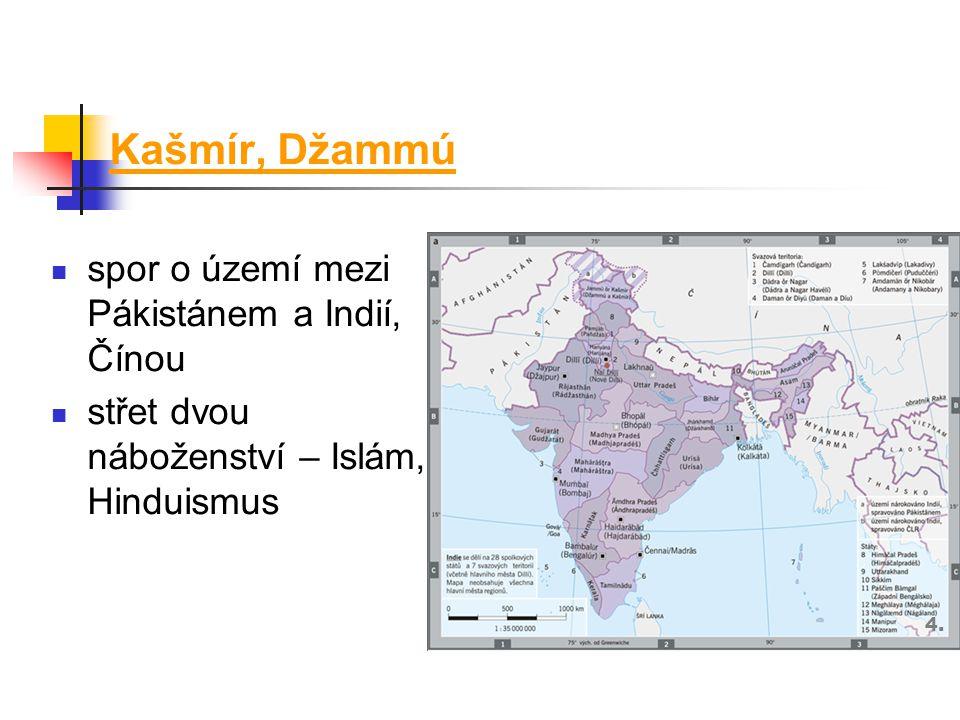 Kašmír, Džammú spor o území mezi Pákistánem a Indií, Čínou střet dvou náboženství – Islám, Hinduismus 4.