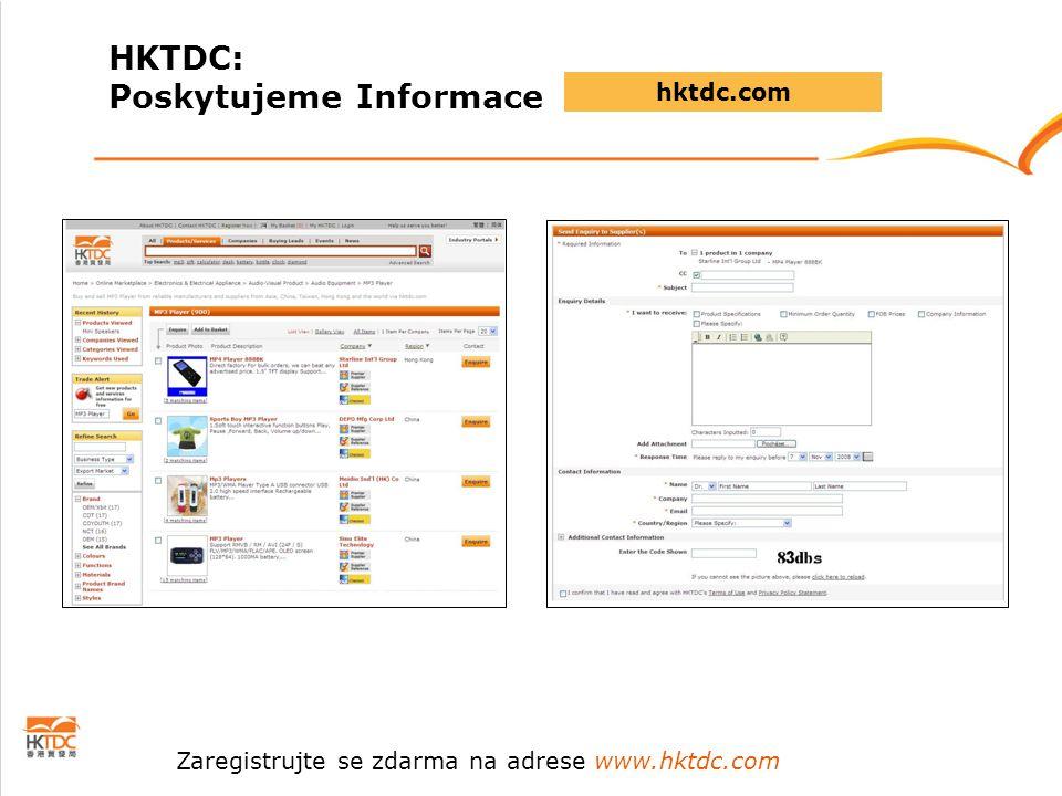 hktdc.com Zaregistrujte se zdarma na adrese www.hktdc.com HKTDC: Poskytujeme Informace