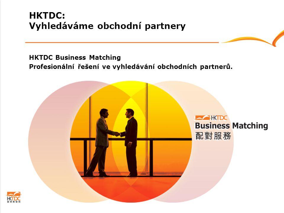 HKTDC Business Matching Profesionální řešení ve vyhledávání obchodních partnerů. HKTDC: Vyhledáváme obchodní partnery