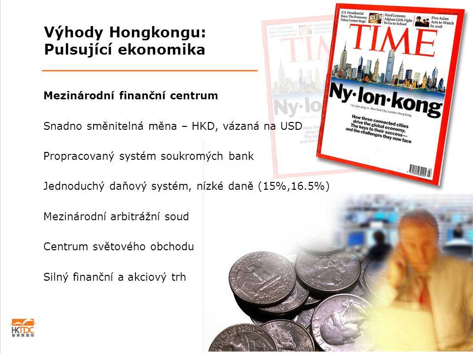 Mezinárodní finanční centrum Snadno směnitelná měna – HKD, vázaná na USD Propracovaný systém soukromých bank Jednoduchý daňový systém, nízké daně (15%