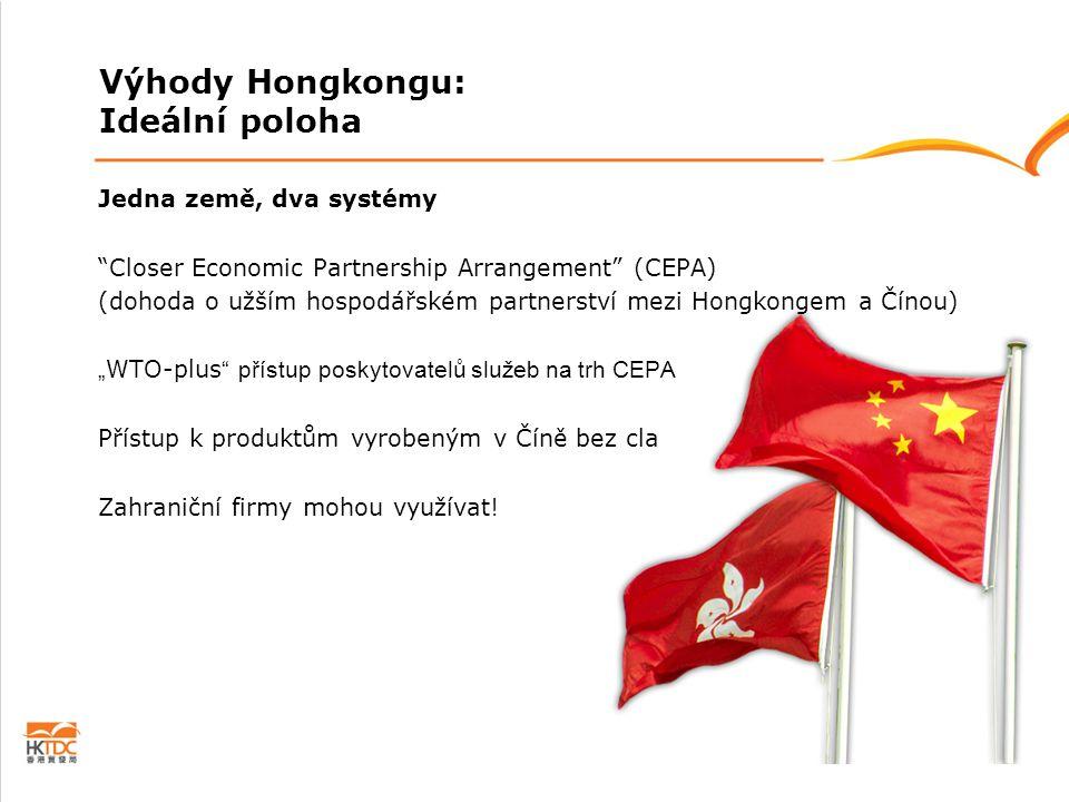 """Jedna země, dva systémy """"Closer Economic Partnership Arrangement"""" (CEPA) (dohoda o užším hospodářském partnerství mezi Hongkongem a Čínou) """" WTO-plus"""