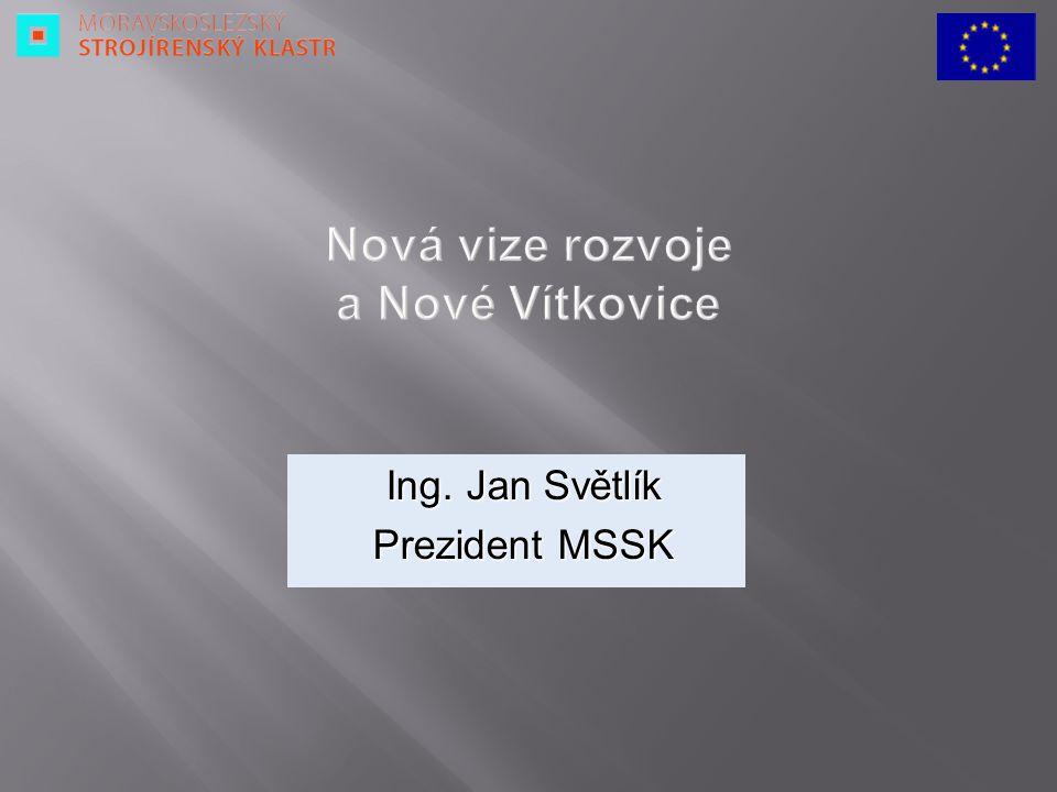 Vybrané ukazatele – makroekonomického prostředí ČR Současný stav klastru Nová vize rozvoje Nové Vítkovice