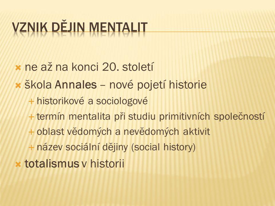  tradiční historie x sociální historie  hospodářské dějiny  ekonomické dějiny  sociální dějiny  kulturní dějiny