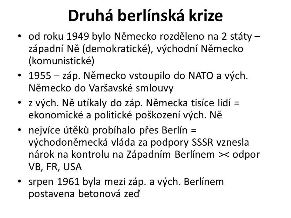 Druhá berlínská krize od roku 1949 bylo Německo rozděleno na 2 státy – západní Ně (demokratické), východní Německo (komunistické) 1955 – záp. Německo