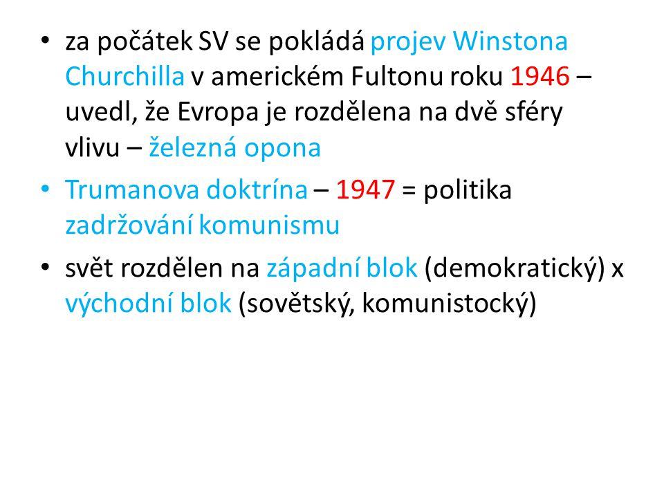 za počátek SV se pokládá projev Winstona Churchilla v americkém Fultonu roku 1946 – uvedl, že Evropa je rozdělena na dvě sféry vlivu – železná opona T
