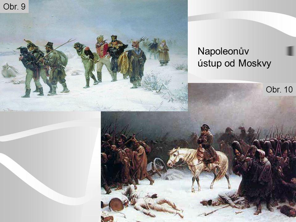 Napoleonův ústup od Moskvy Obr. 9 Obr. 10