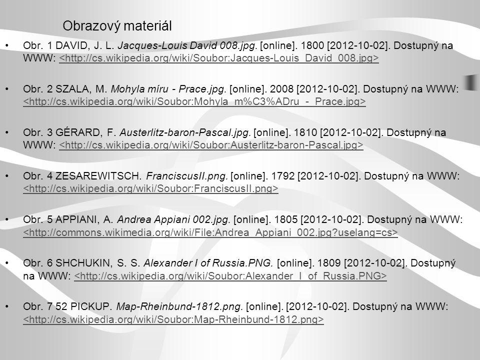 Obrazový materiál Obr. 1 DAVID, J. L. Jacques-Louis David 008.jpg. [online]. 1800 [2012-10-02]. Dostupný na WWW: Obr. 2 SZALA, M. Mohyla míru - Prace.