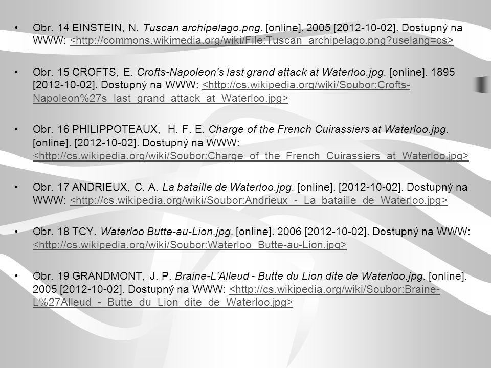Obr. 14 EINSTEIN, N. Tuscan archipelago.png. [online]. 2005 [2012-10-02]. Dostupný na WWW: Obr. 15 CROFTS, E. Crofts-Napoleon's last grand attack at W