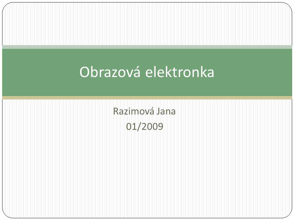 Razimová Jana 01/2009 Obrazová elektronka