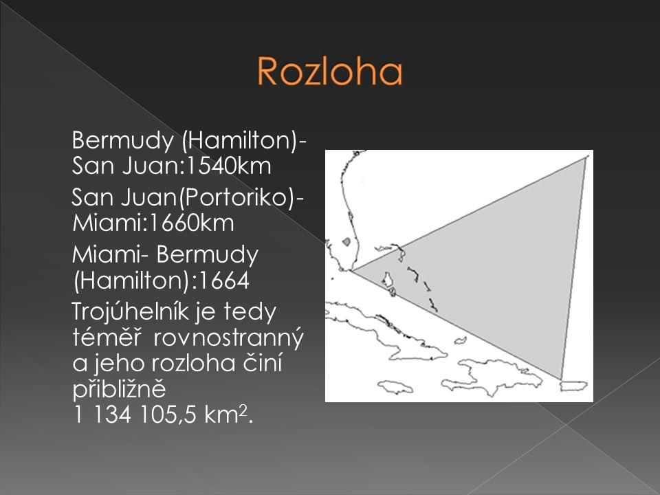 Bermudy (Hamilton)- San Juan:1540km San Juan(Portoriko)- Miami:1660km Miami- Bermudy (Hamilton):1664 Trojúhelník je tedy téměř rovnostranný a jeho roz