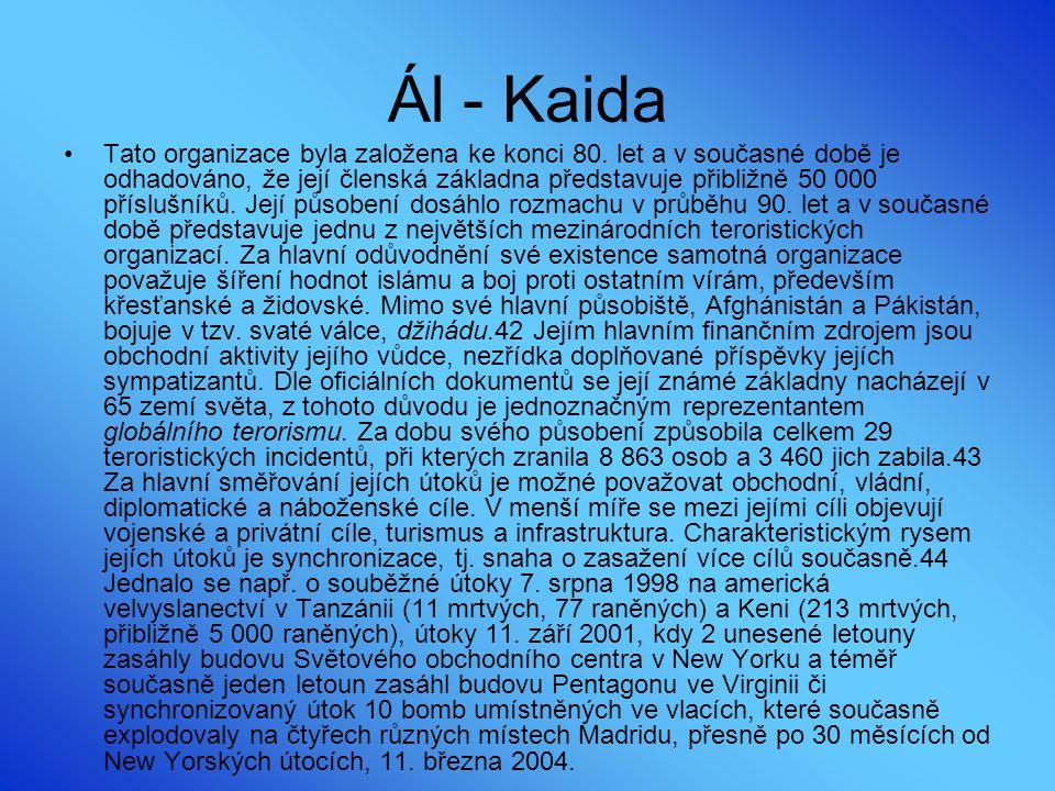 Ál - Kaida Tato organizace byla založena ke konci 80. let a v současné době je odhadováno, že její členská základna představuje přibližně 50 000 přísl