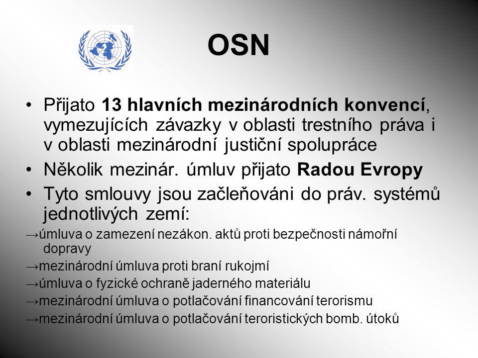 OSN Přijato 13 hlavních mezinárodních konvencí, vymezujících závazky v oblasti trestního práva i v oblasti mezinárodní justiční spolupráce Několik mez