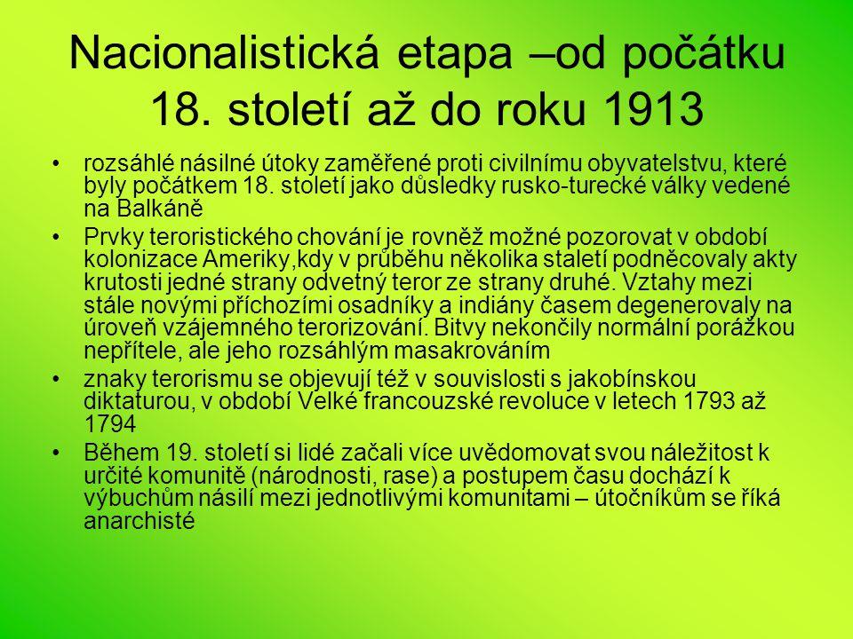 Nacionalistická etapa –od počátku 18. století až do roku 1913 rozsáhlé násilné útoky zaměřené proti civilnímu obyvatelstvu, které byly počátkem 18. st