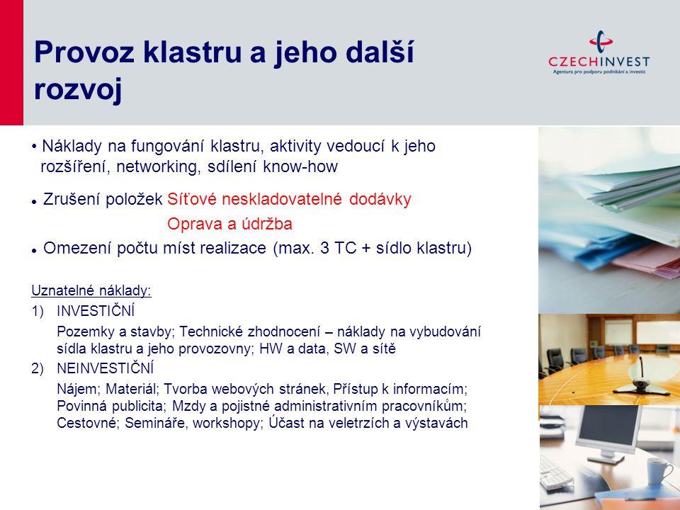 Provoz klastru a jeho další rozvoj Zrušení položekSíťové neskladovatelné dodávky Oprava a údržba Omezení počtu míst realizace (max. 3 TC + sídlo klast