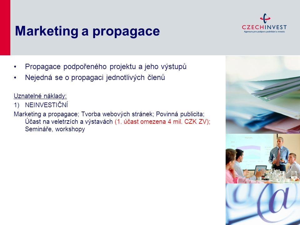 Marketing a propagace Propagace podpořeného projektu a jeho výstupů Nejedná se o propagaci jednotlivých členů Uznatelné náklady: 1)NEINVESTIČNÍ Market