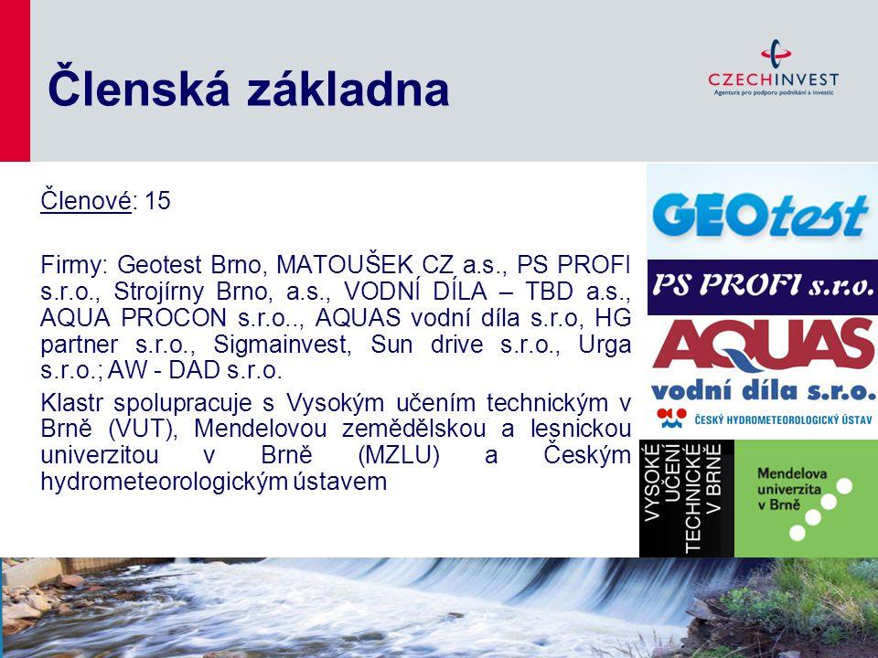 Členská základna Členové: 15 Firmy: Geotest Brno, MATOUŠEK CZ a.s., PS PROFI s.r.o., Strojírny Brno, a.s., VODNÍ DÍLA – TBD a.s., AQUA PROCON s.r.o..,